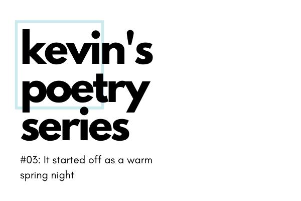 Kevins poetry series 003